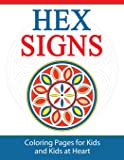 Hex Signs: Coloring Pages for Kids & Kids at Heart (Hands-On Art History) (Volume 8)