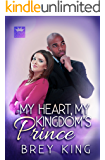 My Heart, My Kingdom's Prince: Love doesn't see age or color (My Heart Series Book 4)