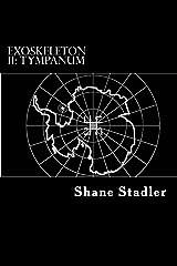 EXOSKELETON II: Tympanum Kindle Edition