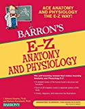 E-Z Anatomy and Physiology (Barron's Easy Series)