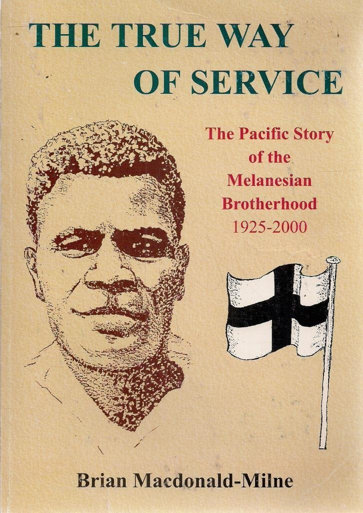 Download The True Way of Service: The Pacific Story of the Melanesian Brotherhood 1925-2000 pdf epub