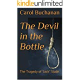 """The Devil in the Bottle: The Tragedy of """"Jack"""" Slade (The Vigilante Series Book 2)"""
