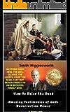 Smith Wigglesworth How To Raise the Dead: Amazing Testimonies of God's Resurrection Power