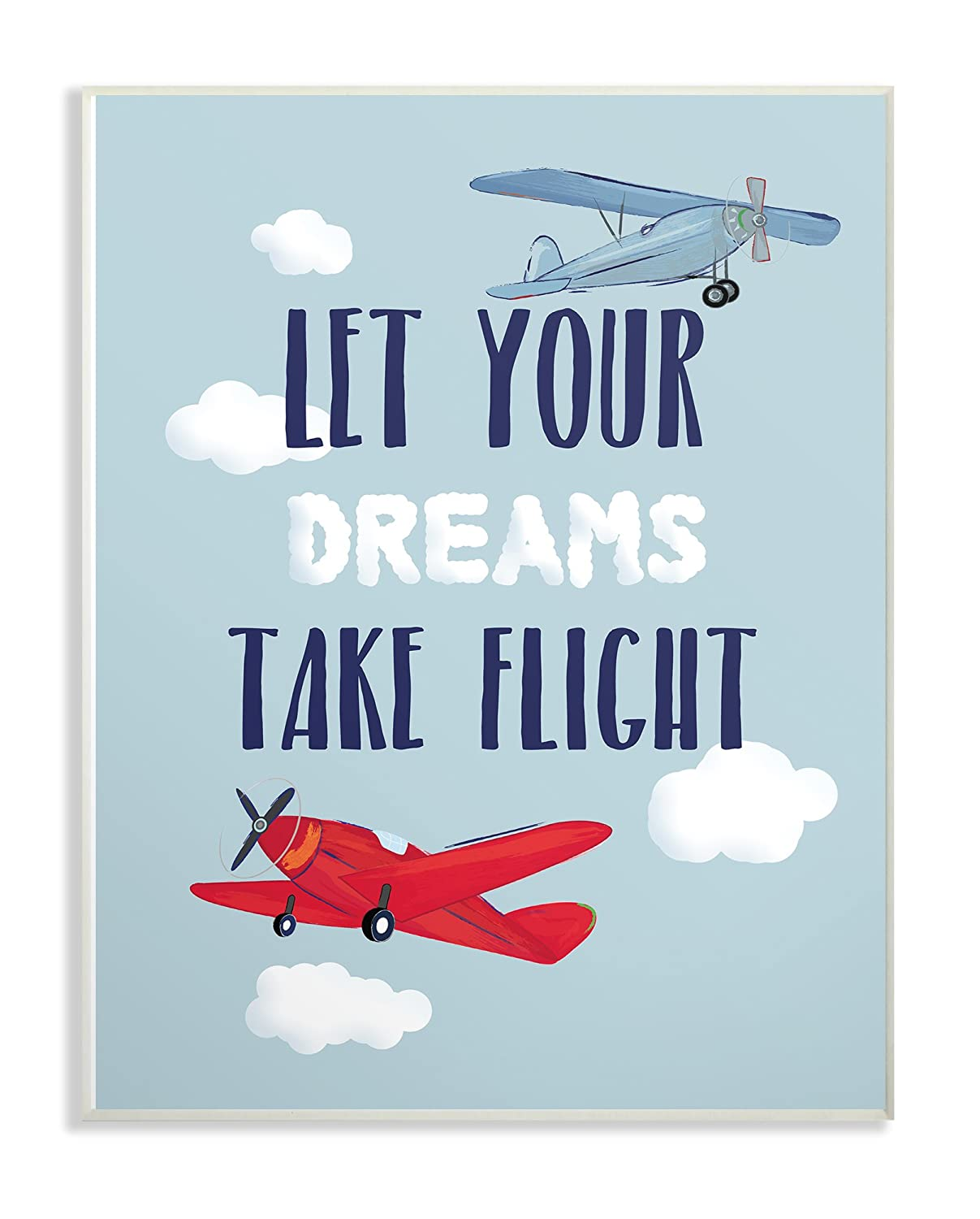 The Kids Room by Stupell Let Your Dreams Take Flight Airplanes Wall Plaque 10 x 15 Multi-Color