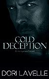 Cold Deception (His Agenda Prequel): A dark romance thriller