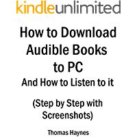 How to Download Audible Books to PC and How to Listen to it: (Step by Step with Screenshots)