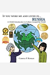 If You Were Me and Lived in... Russia: A Child's Introduction to Cultures Around the World Kindle Edition