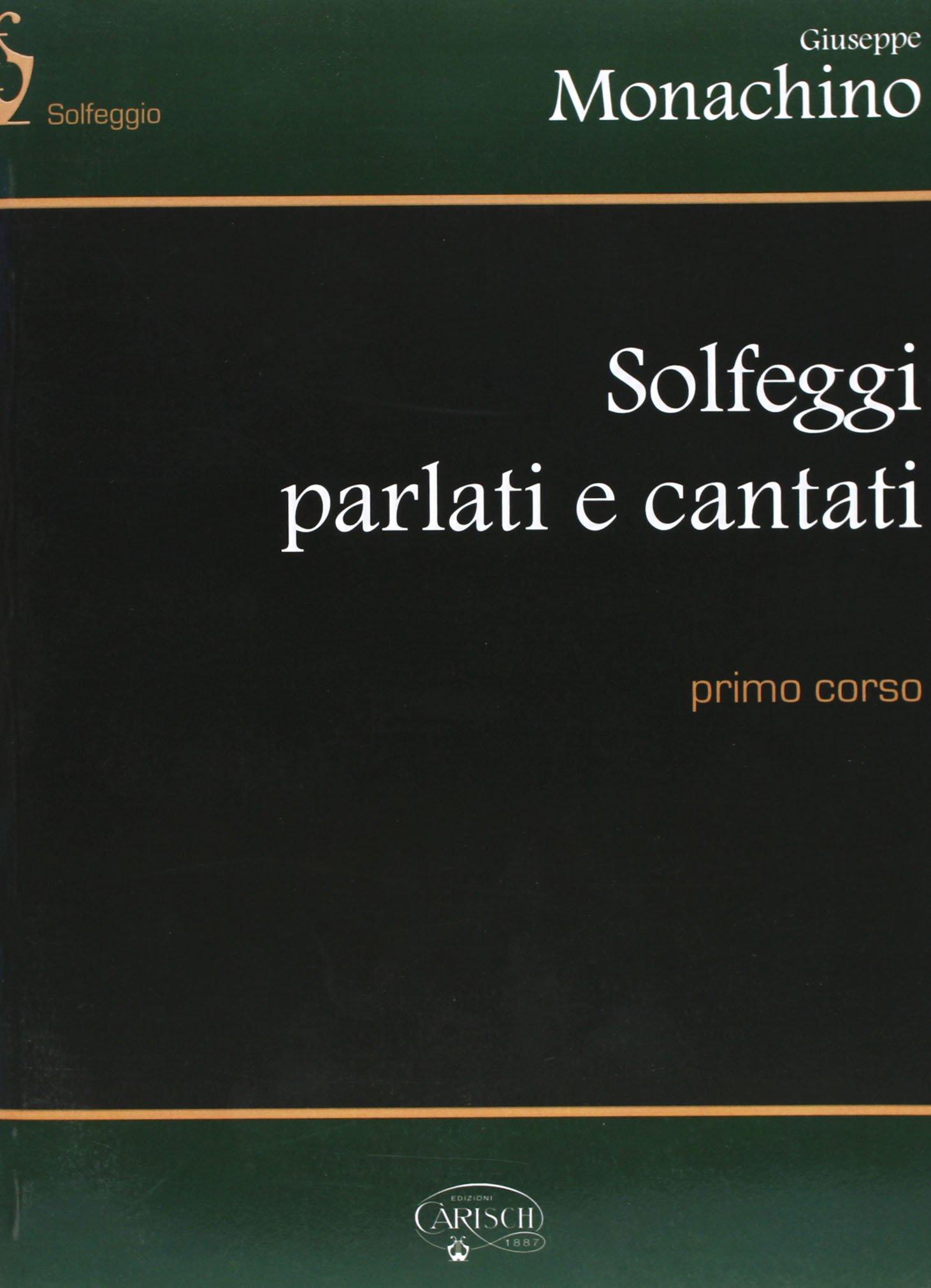 Solfeggi parlati e cantati. Primo corso Copertina flessibile – 1 gen 1990 Giuseppe Monachino Carisch 8872071674 Altra non illustrata