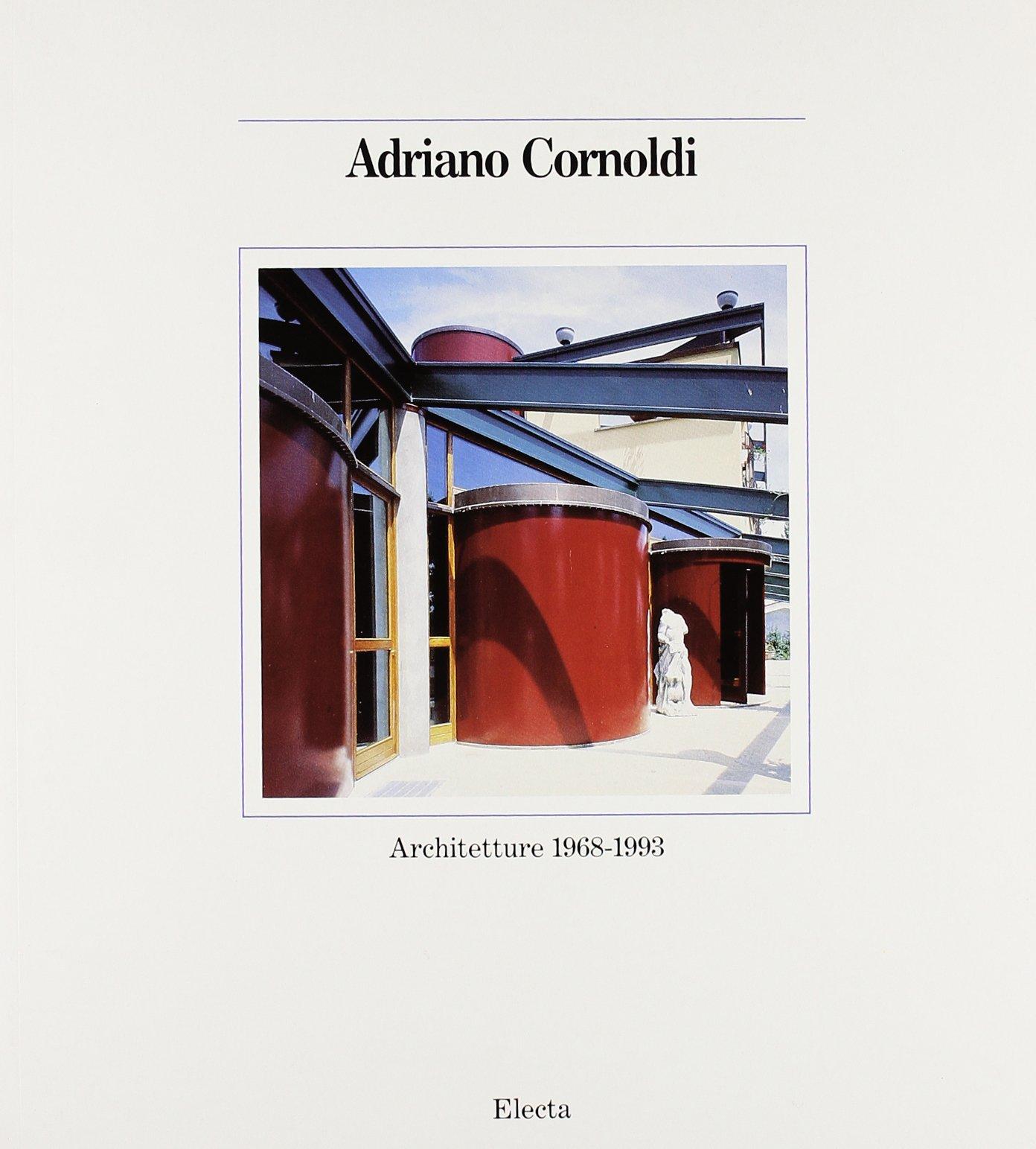 Adriano Cornoldi. Architetture (1968-1993) Copertina flessibile – 31 ago 1994 Francesco Tentori Mondadori Electa 8843545671 15837_es