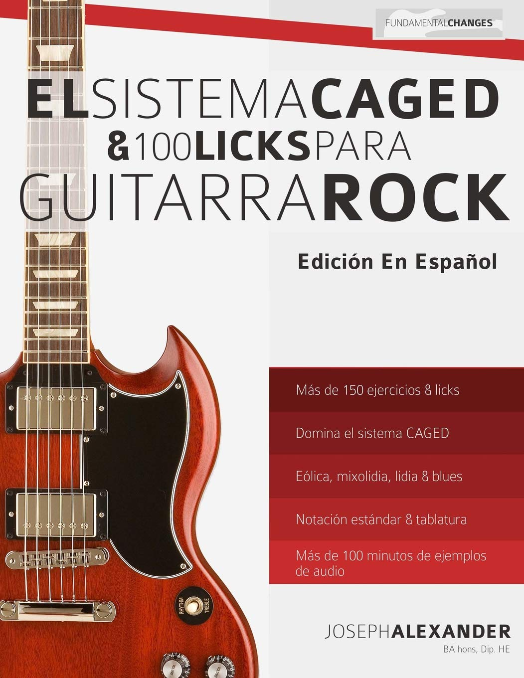 El sistema CAGED y 100 licks para guitarra rock: Amazon.es: Mr Joseph Alexander, Mr Gustavo Bustos: Libros