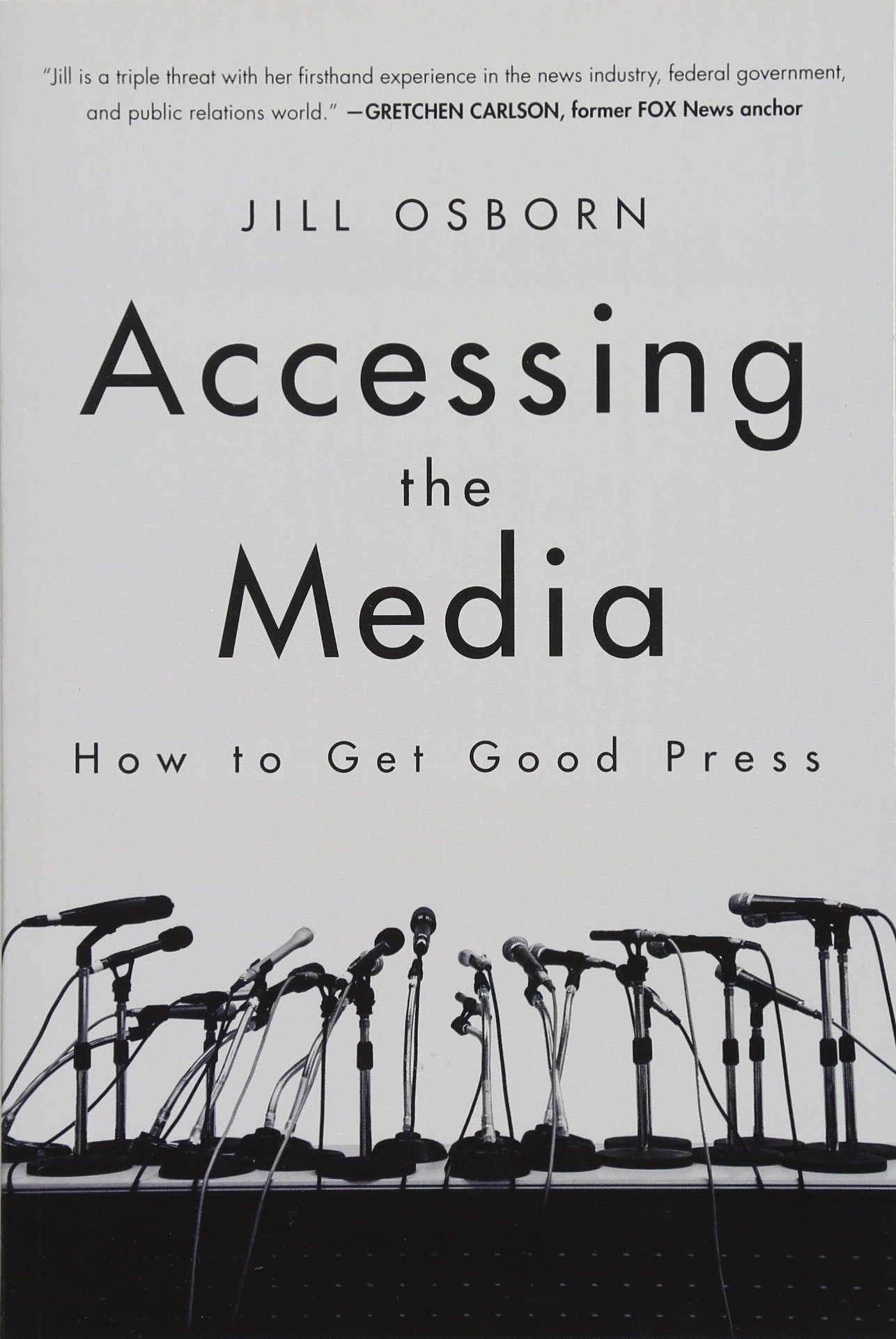 Accessing the Media: How to Get Good Press ebook