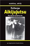 Daito-ryu Aikijujutsu: Martial art of Samurais