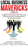Local Business Mavericks - Volume 20: Insights & Innovation From Top Local Business Owners, Professionals & Community Leaders