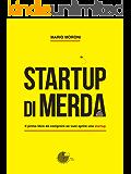Startup di merda: Il primo libro da comprare se vuoi aprire una startup