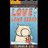 Love is a Lamb Kebab( Pigigi Comic Series Oink One) (English Edition)