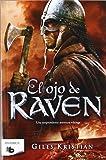 El ojo de Raven: Serie Raven (B DE BOLSILLO)