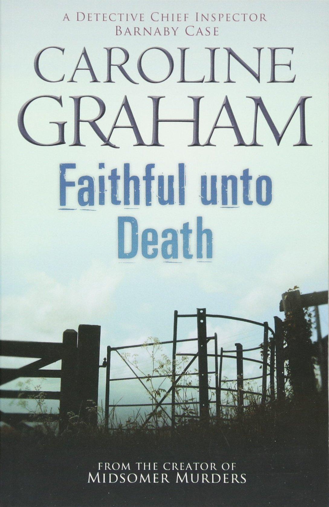 Download Faithful Unto Death. Caroline Graham (Detective Chief Inspector Barnaby Novels) PDF