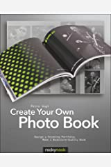 Create Your Own Photo Book: Design a Stunning Portfolio, Make a Bookstore-Quality Book Kindle Edition