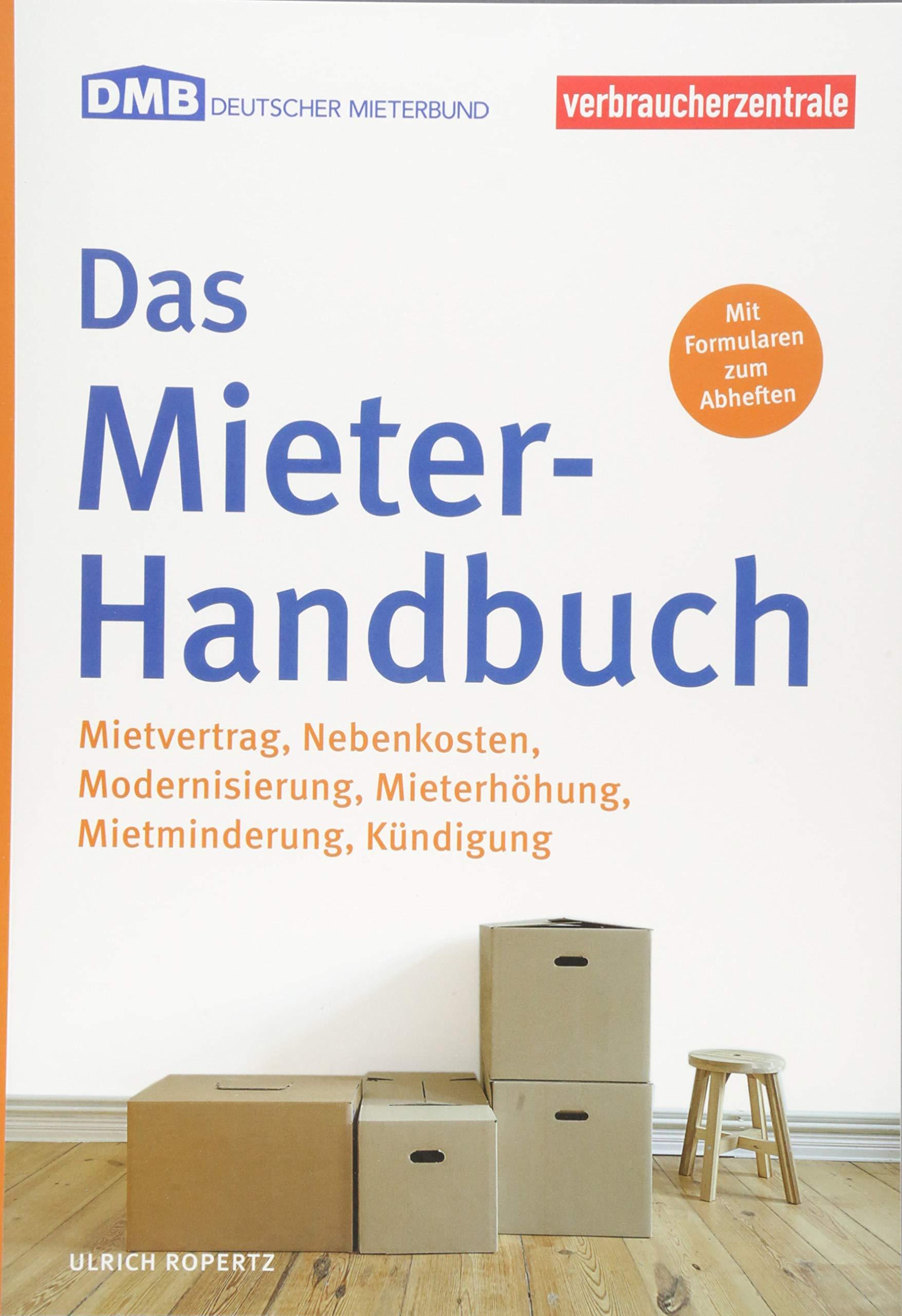 Das Mieter Handbuch  Mietvertrag Nebenkosten Modernisierung Mietminderung Kündigung