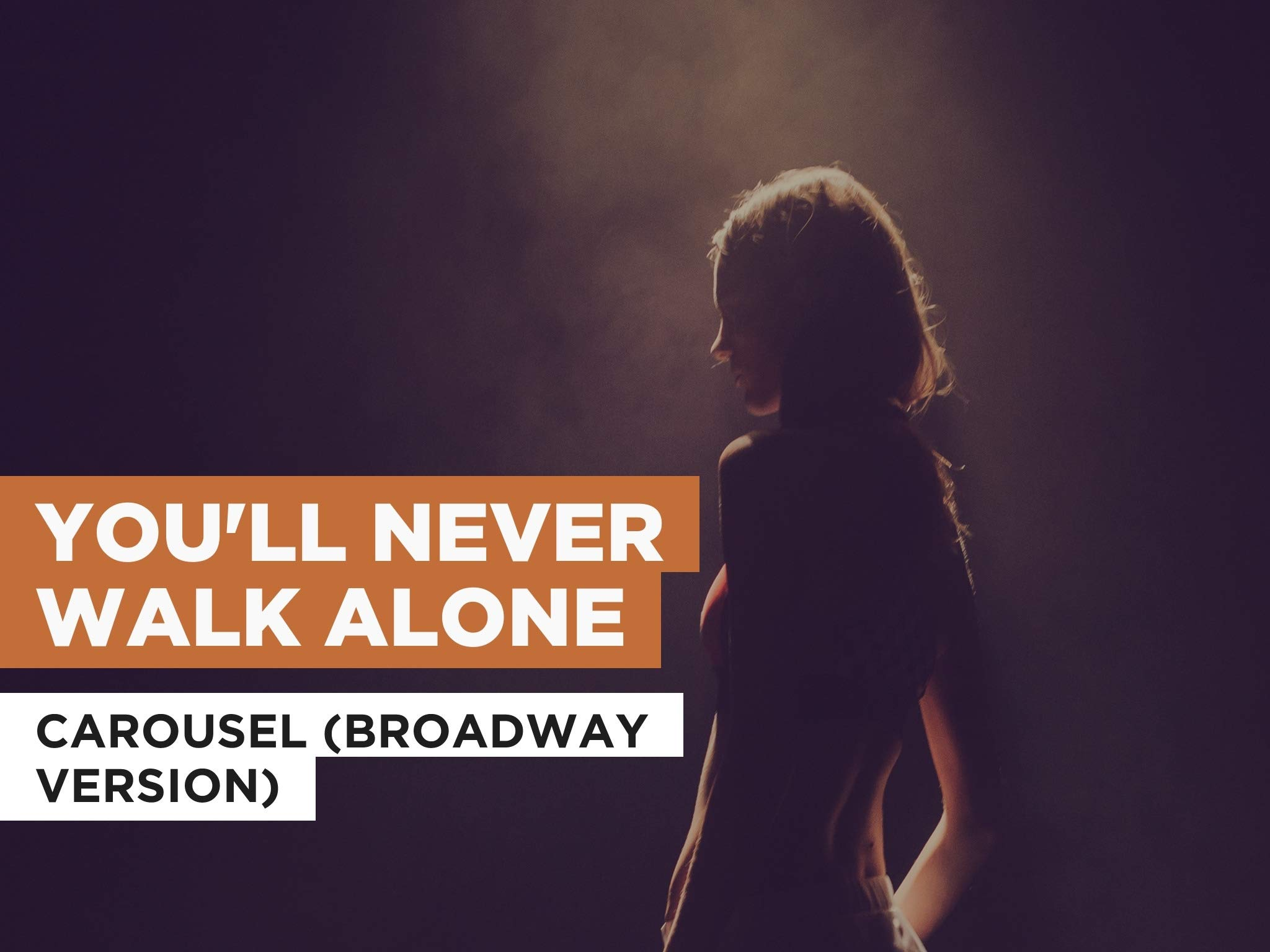 Watch You Ll Never Walk Alone In The Style Of Carousel Broadway