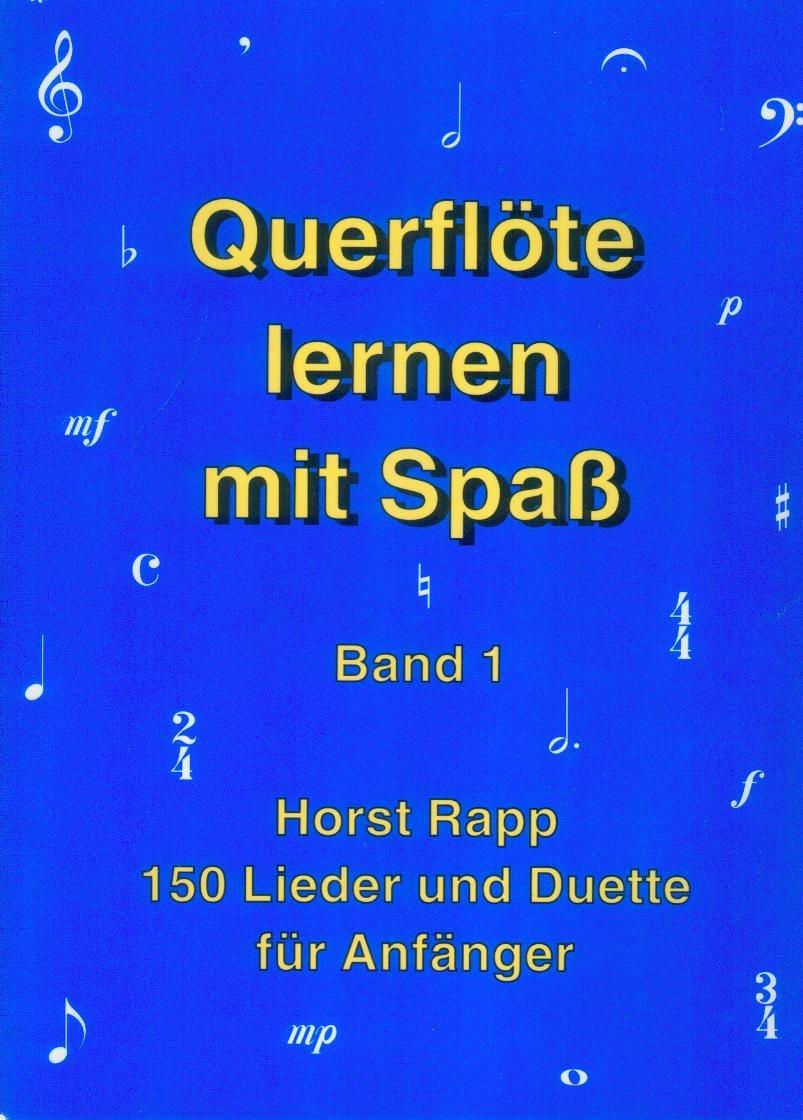 Rapp Verlag Querflöte lernen mit Spaß 1 - 150 Lieder und Duette mit ...