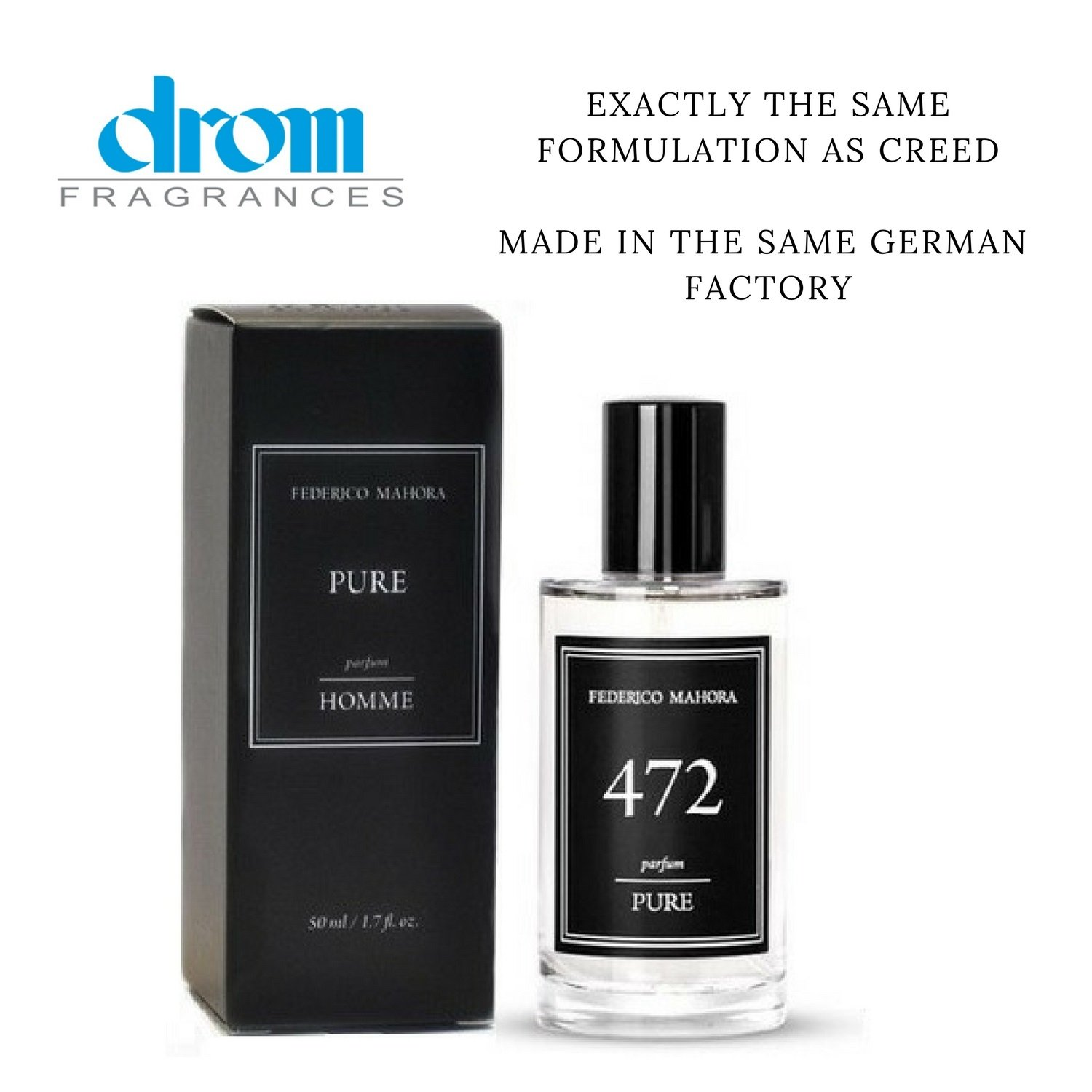 Pure 472 Eau De Parfum Spray For Men. Same Formulation as Creed! Made In The Same German Factory by Drom Fragrances. Eau De Parfum (50ml).