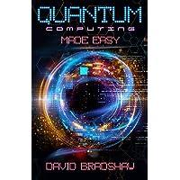 Quantum Computing Made Easy