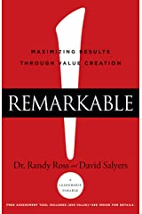 Remarkable!: Maximizing Results through Value Creation Kindle Edition