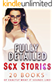 Fully Detailed Sex Stories (20 Books of Exactly What It Sounds Like!)