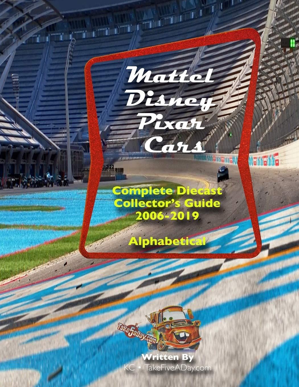 Mattel Disney Pixar Cars Complete Diecast Collector S Guide 2006