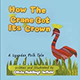 How the Crane Got Its Crown: A Ugandan Folk Tale