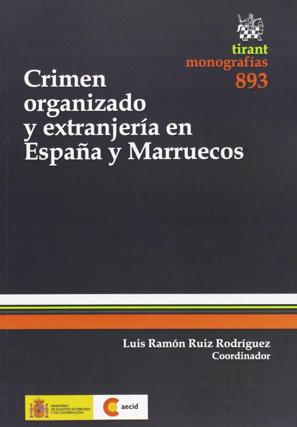 Crimen organizado y extranjería en España y Marruecos Monografías: Amazon.es: Luis Ramón Ruiz Rodríguez: Libros