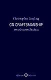 On Craftsmanship: towards a new Bauhaus (Oberon Masters Series)