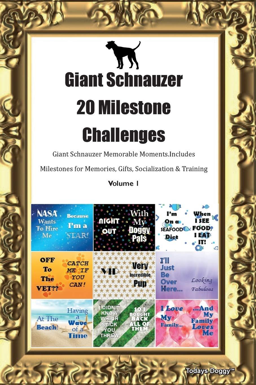 Giant-Schnauzer-20-Milestone-Challenges-Giant-Schnauzer-Memorable-MomentsIncludes-Milestones-for-Memories-Gifts-Socialization-Training-Volume-1