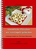 Himmlische Plätzchen wie von Engeln gebacken für den TM31 und TM5 (Lieblingsrezepte aus Christines Backstube, Band 4, Christine Haas, Wundertopf)