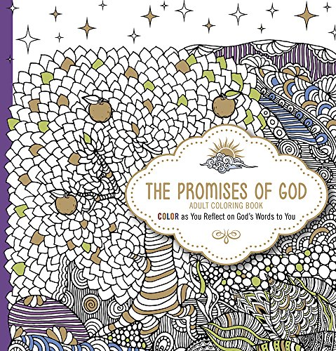 The Promises of God - Adult Coloring Book: Color as You Reflect on God's Words to -