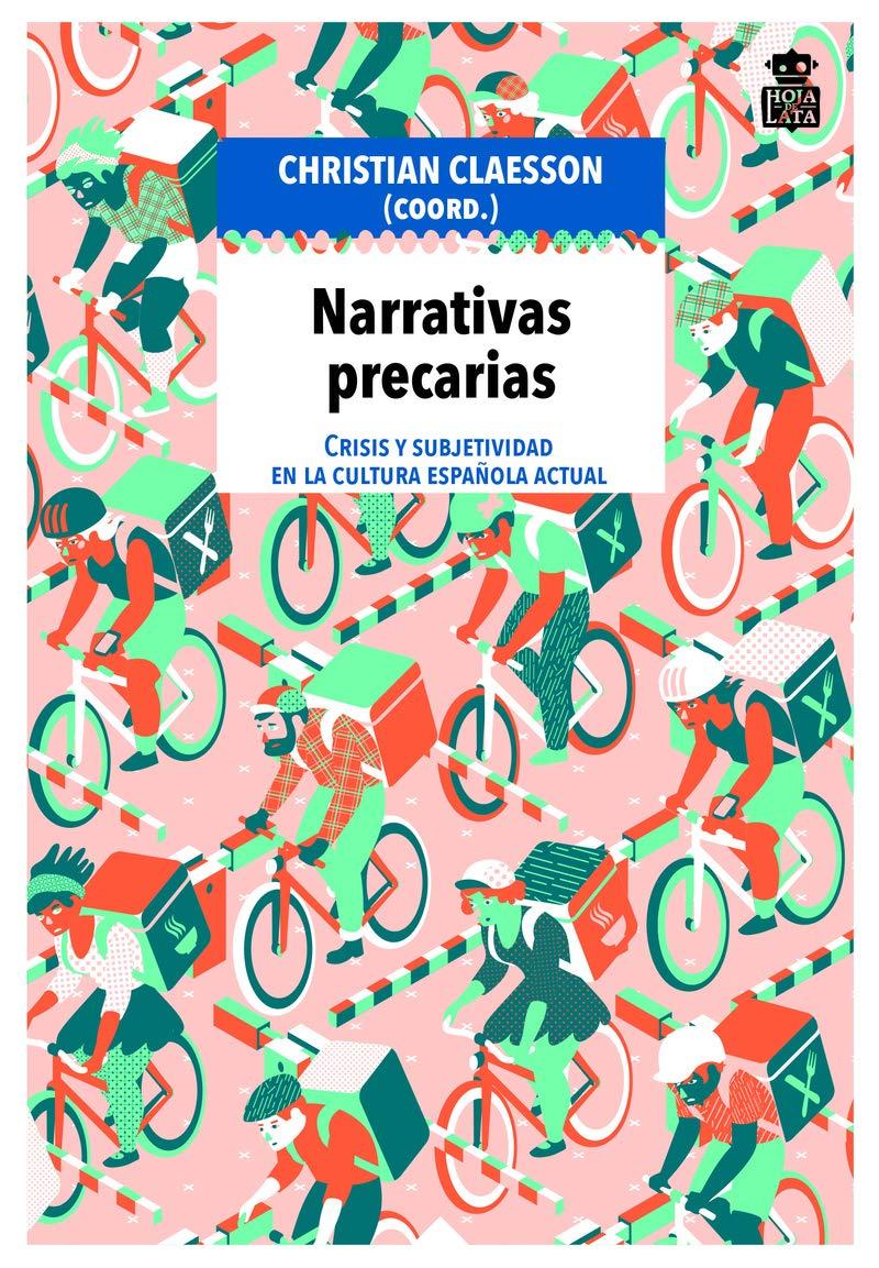 Narrativas precarias: Crisis y subjetividad en la cultura española ...