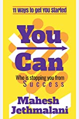 You Can: Who is stopping you from Success Kindle Edition
