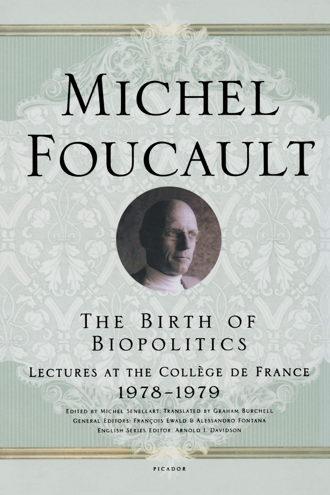 Download The Birth of Biopolitics: Lectures at the Collège de France, 1978--1979 (Lectures at the College de France) pdf