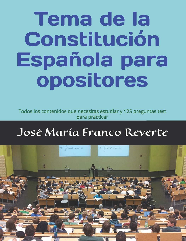 Tema de la Constitución Española para opositores: Todos los ...