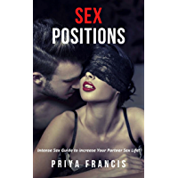 SEX POSITIONS: Intense Sex Guide to increase Your Partner Sex Life! (English Edition)