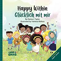 Happy Within / Glücklich mit mir: Bilingual Children's Book for kids ages 2-6