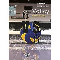 Volley 6 VS 6. La scuola americana