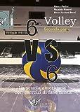 Volley 6 VS 6. La scuola americana con esercizi di fase mista. Con DVD: 2