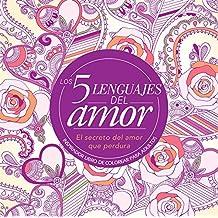 Los 5 lenguajes del amor: libro de colorear para adultos (Spanish Edition)