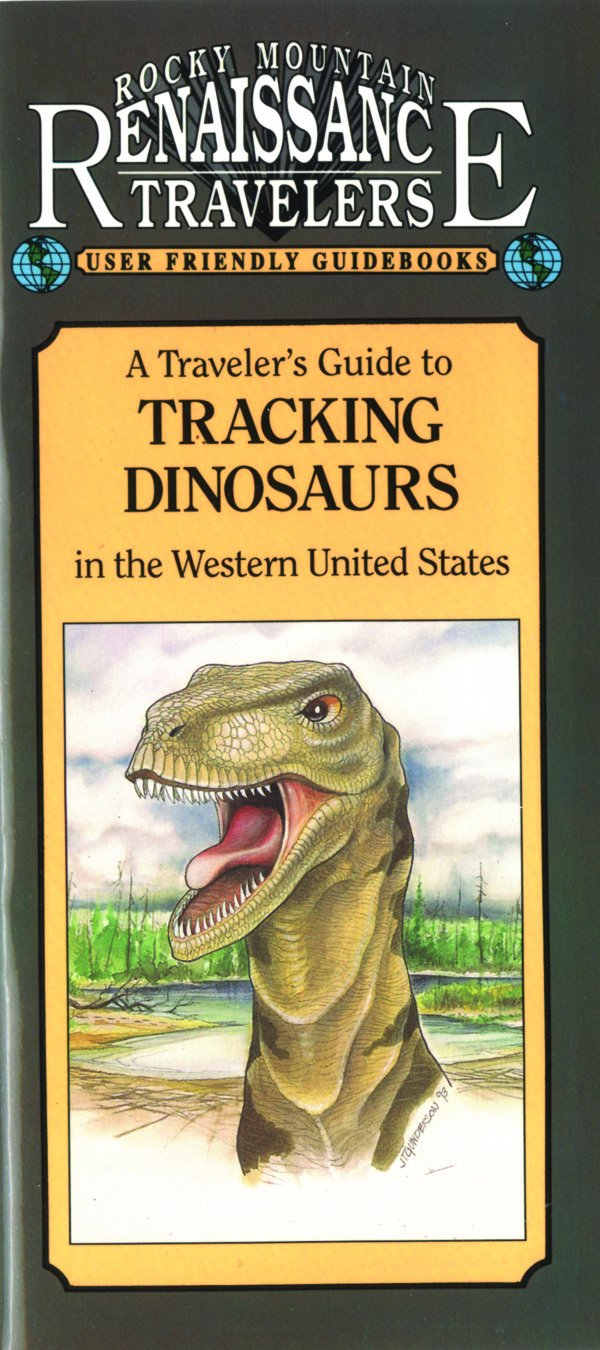 A Traveler's Guide to Tracking Dinosaurs in the Western United States (Renaissance Traveler Guidebooks)