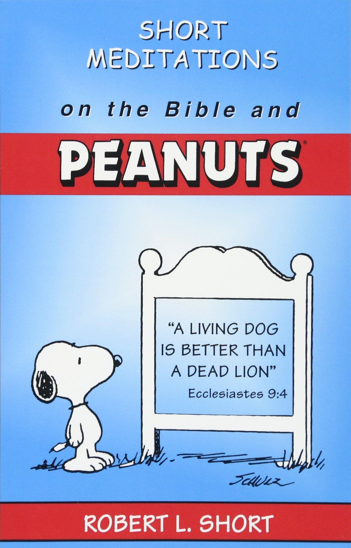 short meditations on the bible and peanuts robert l short