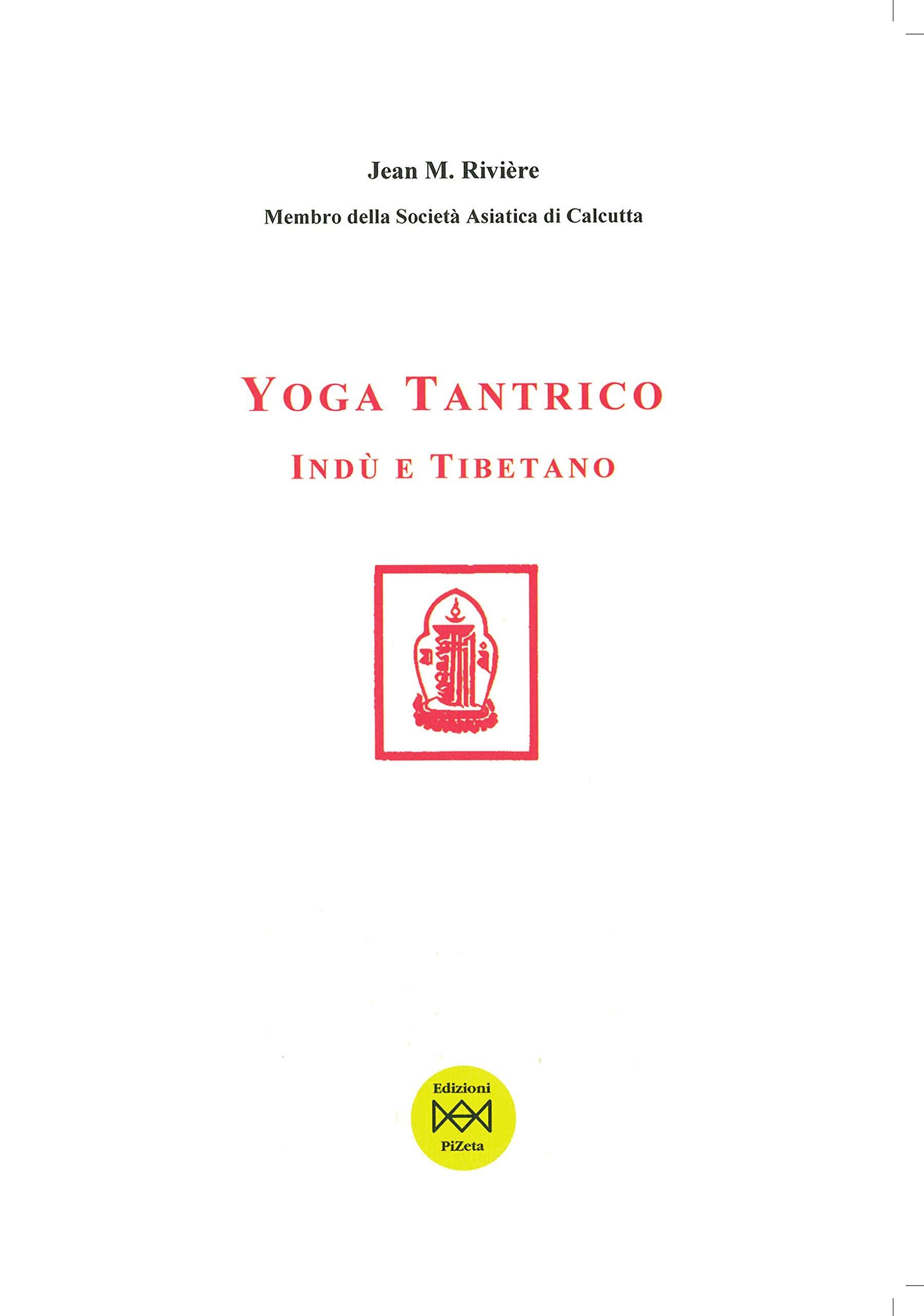 Yoga tantrico indù e tibetano: Jean. Marquès Rivière ...