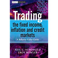 Trading the Fixed Income, Inflation and Credit Markets: A Relative Value Guide