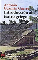 Introducción Al Teatro Griego (El Libro De